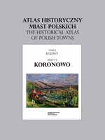 Koronowo. Atlas historyczny miast polskich, t. II: Kujawy, z. 2 - okładka
