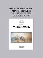 Włocławek. Atlas historyczny miast polskich, t. II: Kujawy, z. 4 - okładka