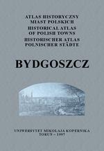Bydgoszcz. Atlas historyczny miast polskich, t. II: Kujawy, z. 1 - okładka