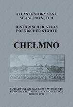 Chełmno. Atlas historyczny miast polskich, t. I: Prusy Królewskie i Warmia, z. 3 - okładka