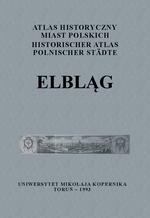 Elbląg. Atlas historyczny miast polskich, t. I: Prusy Królewskie i Warmia, z. 1 - okładka