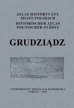 Grudziądz. Atlas historyczny miast polskich, t. I: Prusy Królewskie i Warmia, z. 4 - okładka