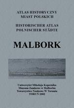 Malbork. Atlas historyczny miast polskich, t. I: Prusy Królewskie i Warmia, z. 5 - okładka