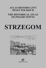 Strzegom. Atlas historyczny miast polskich, t. IV: Śląsk, z. 6 - okładka