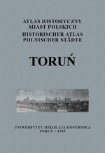Toruń. Atlas historyczny miast polskich, t. I: Prusy Królewskie i Warmia, z. 2 - okładka