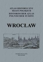 Wrocław. Atlas historyczny miast polskich, t. IV: Śląsk, z. 1 - okładka