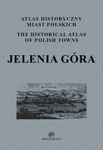 Jelenia Góra. Atlas historyczny miast polskich, t. IV: Śląsk, z. 14 - okładka