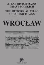 Wrocław. Atlas historyczny miast polskich, t. IV: Śląsk, z. 13 - okładka